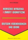 Niemieckie wyrażenia i zwroty idiomatyczne - Anna Wziątek