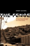 The Fence: National Security, Public Safety, and Illegal Immigration along the U.S.-Mexico Border - Robert Lee Maril
