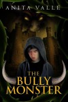 The Bully Monster - Anita Valle