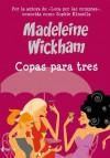 Copas para tres - Madeleine Wickham, Pilar de la Peña Minguell