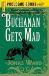 Buchanan Gets Mad - Jonas Ward