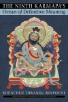 The Ninth Karmapa's Ocean of Definitive Meaning - Khenchen Rinpoche Thrangu, Khenchen Thrangu, Lama Tashi Namgyal