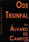 Ode Triunfal - Fernando Pessoa, Álvaro de Campos