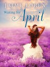 Waiting for April - Chuse Ma. de Jaime Loren