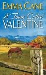 A Town Called Valentine (Valentine Valley #1) - Emma Cane