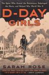 D-Day Girls - Sarah Rose