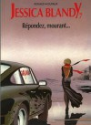 Jessica Blandy, tome 7 : Répondez, mourant... - Jean Dufaux, Renaud