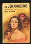 The Comancheros - Paul I. Wellman