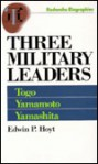 Three Military Leaders - Edwin Palmer Hoyt