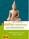 Buddhas Anleitung zum Glücklichsein (Körper, Geist & Seele) - Marie Mannschatz