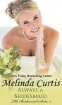 Always a Bridesmaid - Melinda Curtis