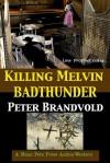 Killing Melvin Badthunder(Lou Prophet) - Peter Brandvold