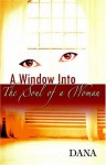 A Window Into the Soul of a Woman - Dana