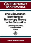 Une Dgustation Topologique: Homotopy Theory in the Swiss Alps - Arolla Conference on Algebraic Topology, Kathryn Hess, Arolla Conference on Algebraic Topology