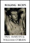 Bulging Biceps: Fired Up Body Series - Vol 6: Fired Up Body - Paul Martin, William O'Brien