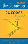 The Skinny on Success: Why Not You? - Jim Randel