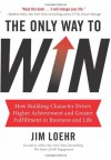 The Only Way to Win - Jim Loehr
