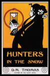 Hunters in the Snow - D.M. Thomas