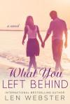 What You Left Behind - Len Webster