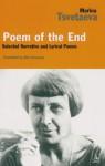 Poem of the End: Selected Narrative and Lyrical Poetry - Marina Tsvetaeva, Laura Weeks, Nina Kossman
