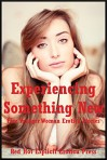 Experiencing Something New: Five Younger Woman Erotica Stories - Angela Ward, Patti Drew, Nancy Barrett, Amy Dupont, Francine Forthright