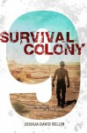 By Joshua David Bellin Survival Colony 9 (1st First Edition) [Hardcover] - Joshua David Bellin