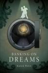 Banking on Dreams - Karen Petit