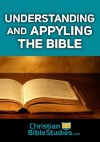 Understanding and Applying the Bible - Dave DeLuca, Christianity Today