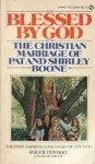 Blessed by God: The Christian Marriage of Pat & Shirley Boone - Roger Elwood