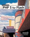Foundation PHP 5 for Flash - David Powers