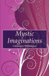 Mystic Imaginations - Constance Wethington