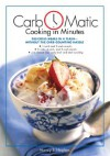 Carb-O-Matic Cooking in Minutes - Nancy S. Hughes