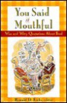 You Said a Mouthful: Wise and Witty Quotations about Food - Ronald D. Fuchs