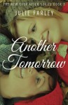 Another Tomorrow (The New Ever After Series) (Volume 3) - Julie Farley