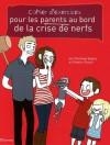 Cahier d'exercices pour les parents au bord de la crise de nerfs - Frederic Ploton, Pénélope Bagieu