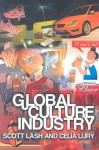 Global Culture Industries: The Mediation of Things - Scott Lash