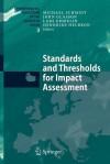 Standards and Thresholds for Impact Assessment - Micheal Schmidt, John Glasson, Lars Emmelin, Hendrike Helbron