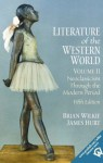 Literature of the Western World, Volume II: Neoclassicism Through the Modern Period (5th Edition) - Brian Wilkie, James Hurt