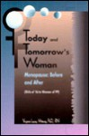Today and Tomorrow's Woman: Menopause: Before and After - Virginia Layng Millonig