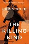 The Killing Kind - Chris F. Holm