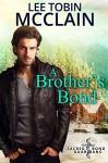 A Brother's Bond (Christian Romantic Suspense): Sacred Bond Guardians Book One - Lee Tobin McClain