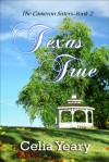 Cameron Sisters Book Two Texas True - Celia Yeary