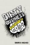 Dirty Business - David Hughes