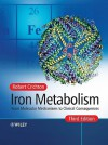 Iron Metabolism: From Molecular Mechanisms To Clinical Consequences - Robert R. Crichton