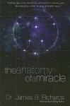 The Anatomy of a Miracle - James B. Richards