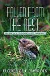 Fallen from the Nest: The Epic of a Young Orphaned Immigrant - Florence L. Lacroix