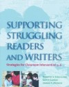 Supporting Struggling Readers and Writers: Strategies for Classroom Intervention 3 - 6 - Dorothy S. Strickland, Kathy Ganaske, Joanne Monroe