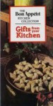 Gifts from Your Kitchen (The Bon appetit kitchen collection) - Bon Appétit Magazine