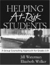 Helping At-Risk Students: A Group Counseling Approach for Grades 6-9 - Jill Waterman, Elizabeth Walker