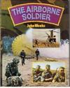 The Airborne Soldier - John Weeks